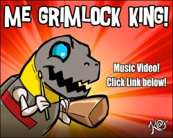 Me Grimlock KING! -Music Video! Click Link in Desc by Kat-Nicholson