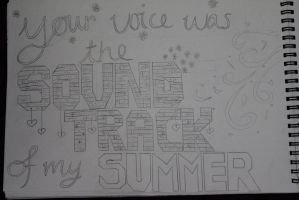 your voice was the soundtrack of my summer by glam-junkie666
