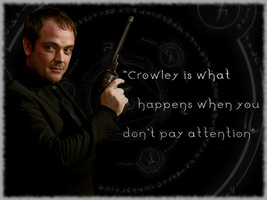 Crowley is what happens when by debzb17