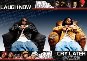 Lil Wayne Laugh now, Cry Later by lobosco04