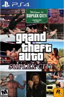 Grand Theft Auto: Suplex City by AlphaMoxley95