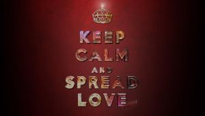 Keep Calm and Spread Love now by nimrod241