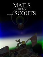 Mails of My accursed Scouts by finalverdict
