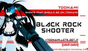 Black Rock Shooter Should Be on Toonami by KingdomHeartsENT