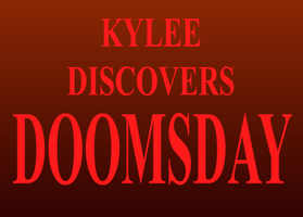 KYLEE DISCOVERS DOOMS DAY by SonicRocksMySocks