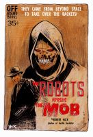 The Robots Versus The Mob! by RobertHack