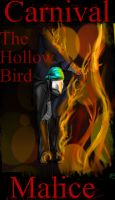 Carnival of Malice- The Hollow Bird by im-Rem