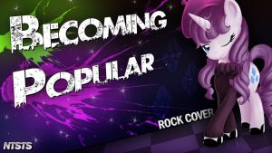 Becoming Popular Rock Cover by NTSTS by knight33