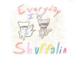everyday im shufflin by MonsterRage840