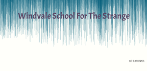 Windvale School for the Strange Roleplay by SavanahHolland
