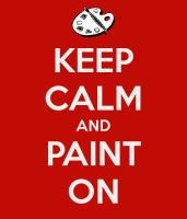keep calm and paint on by zozzy-zebra