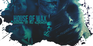 House of Wax by AliceShion
