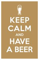 KEEP CALM AND HAVE A BEER by manishmansinh