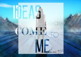 ideas, please come to me by AsmaaUlfi