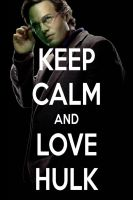 KEEP CALM AND LOVE HULK by AMEH-LIA