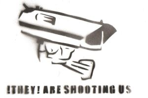 Stencil They are shooting us by quietzs