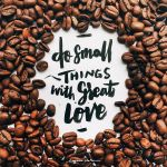 Do Small Things With Great Love by eugeniaclara