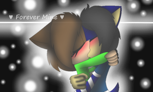 |.:{ Forever Mine... [What an epic title owo] }:.| by xXCrazyMusicLoverXx