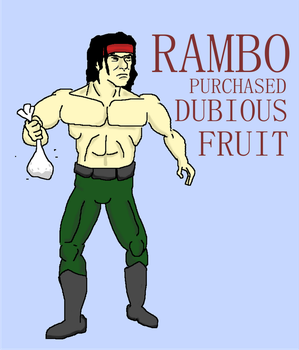 Rambo Purchased Dubious Fruit by DanTheRawr
