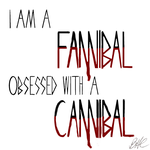 I Am a Fannibal by BHC89