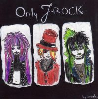 Only JRock by MaeDreaM