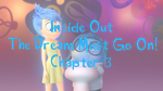 Inside Out-The Dream Must Go On! Chp. 3 by Cartuneslover16