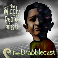 Drabblecast 68 Wiggly People by BoKaier
