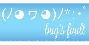 bug's fault by bugbyte