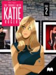 The Trouble With Katie Rogers - Issue 2 by DESPOP