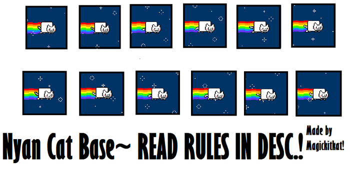 Nyan Cat Base! READ RULES~ASK FOR PERMISSION~FIXED by Magickitkat