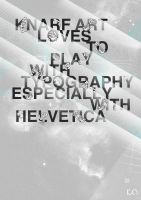 loves to play with helvetica by Knarfart