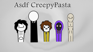 Asdf CreepyPasta by KiraCreator21