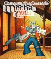 The New Adventures of MechaCow by Android18a