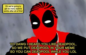 Yo Deadpool Dawg by toadking07