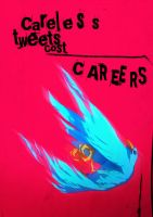 Careless Tweets Cost Careers by CoolSurface