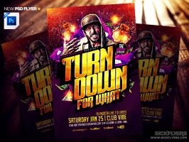 Turn Down For WHAT! Flyer Template PSD by Industrykidz