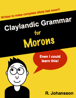 Claylandic Grammar for Morons (pdf) by AlthistoryGuy