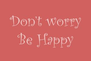 Card: Don't Worry Be Happy by Weasley-Achemist93