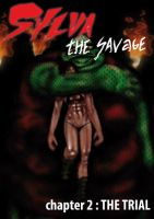 Sylva the Savage Chapter 2: THE TRIAL by SavageSylva