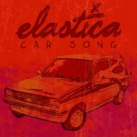 Elastica - Car Song - Alphabands by whoisrico