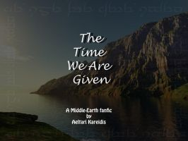 The Time We Are Given -Ch. 24 by Aeltari
