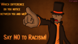 Layton says no to racism by Framy29