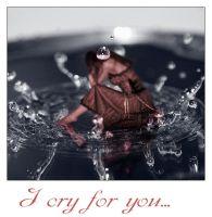 I cry for you... by ThomasJergel