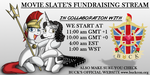 Movie Slate's Fundraising Stream, MAY 16th. by jamescorck