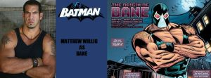 New Batman Fan Cast - Bane - Matthew Willig by RobertTheComicWriter