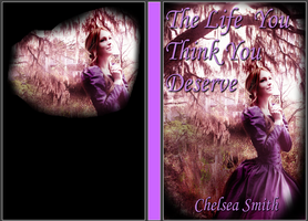 Cover Art: The Life You Think You Deserve by chelsmith18