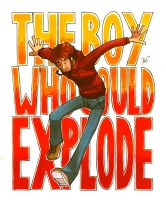 the boy who could explode by piig