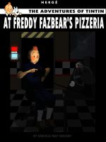 The adventures of tintin At freddy fazbears pizzia by blueapplestone925