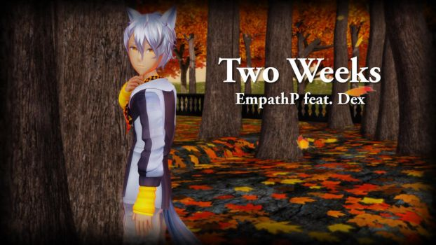 [MMD] Dex - Two Weeks [Vocamerica Commission] by NatsumiSempai