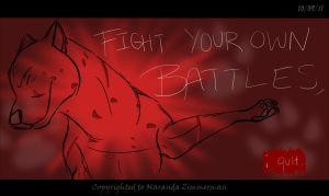 Fight your own battles... by Coloran